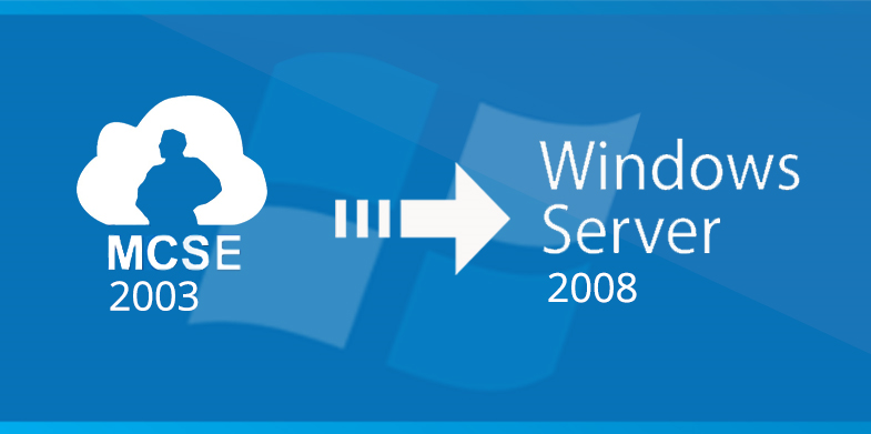 MCSE 2003 to Server 2008 Upgrade